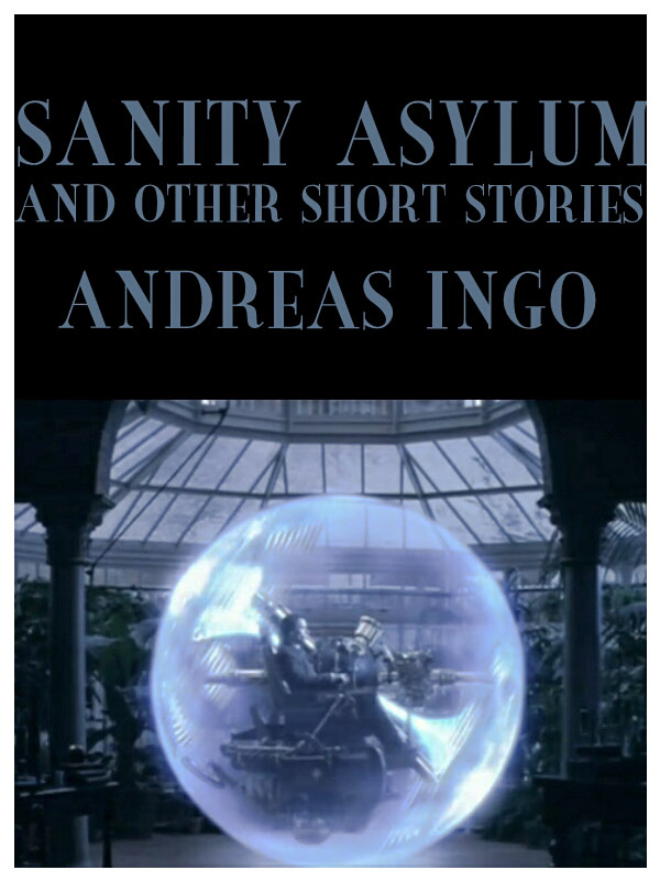Sanity Asylum - The Short Story Collection